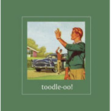 Toodle-oo